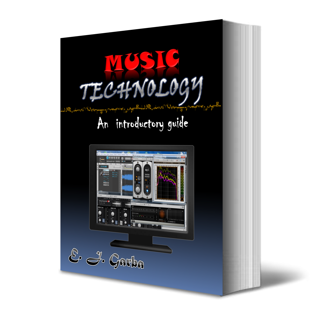 e_j_garba_-_music_technology_an_introductory_guide_2015_3d_front_cover-1024x1024 Ethereal Multimedia Technology www.ethereal-multimedia.com