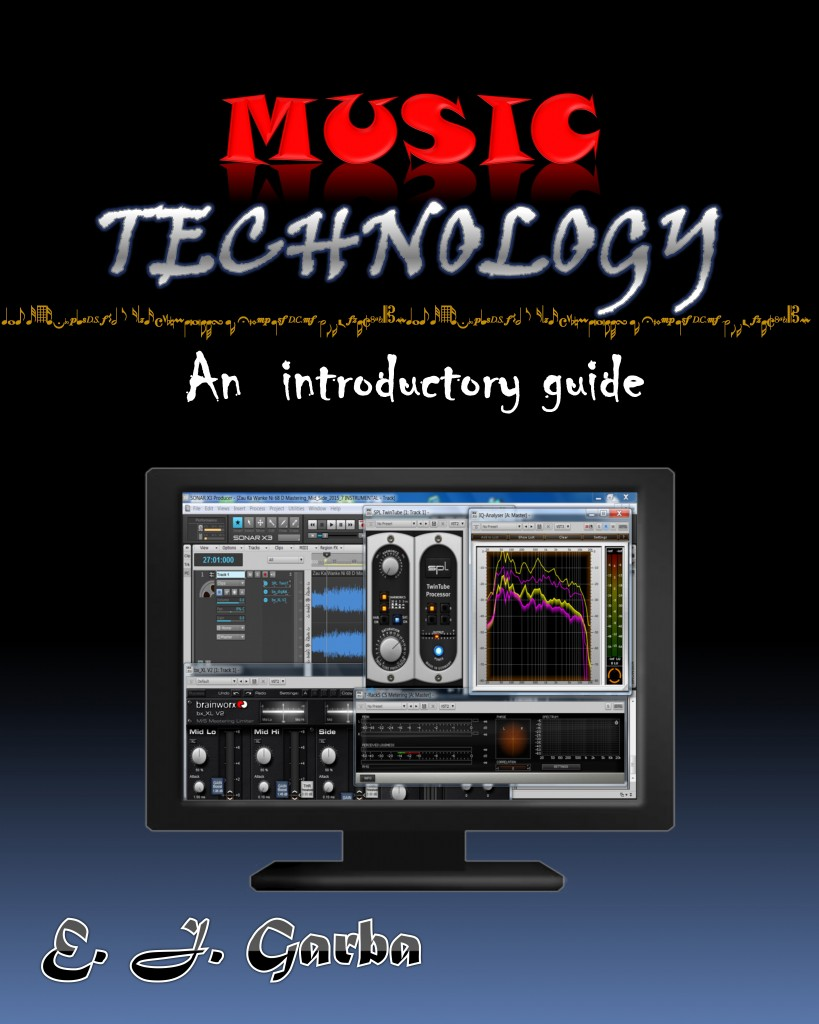 e_j_garba_-_music_technology_an_introductory_guide_2015_front_cover-819x1024 Ethereal Multimedia Technology www.ethereal-multimedia.com